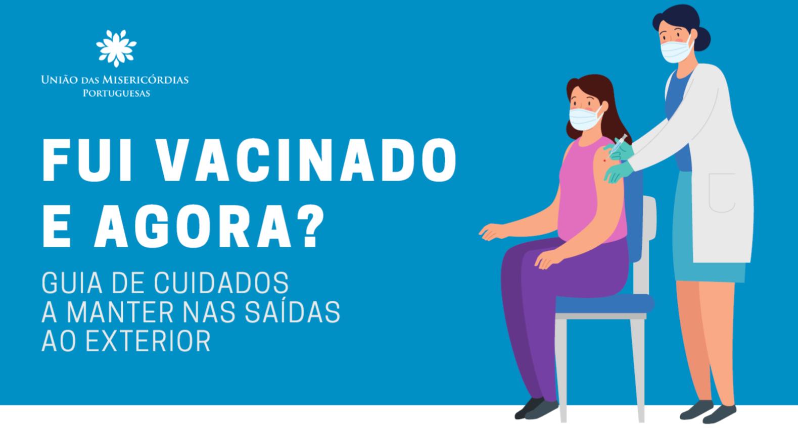 Fui vacinado e agora? | Folheto informativo para saídas do lar